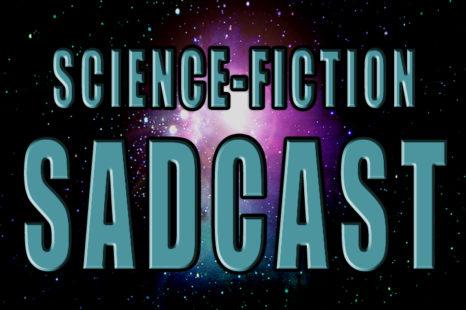 SadCAST: Drunken Sci Fi Debate: S01E03