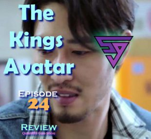 Kings-Avatar-Episode 24 Review