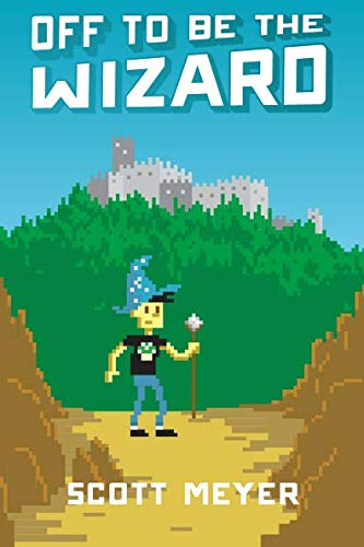 Off to Be The Wizard, Scott Meyer, book review
