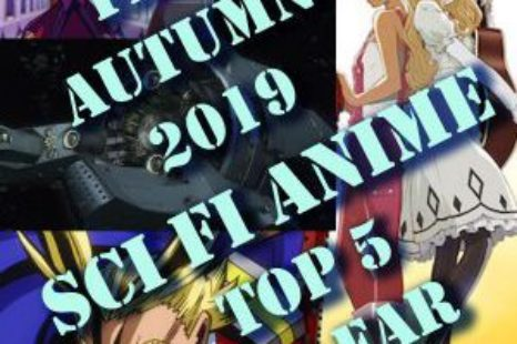 Anime Autumn/Fall 2019 – the best shows so far….