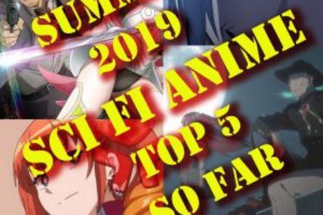 Top 5 Summer Season 2019 Sci Fi Anime You Will Love!