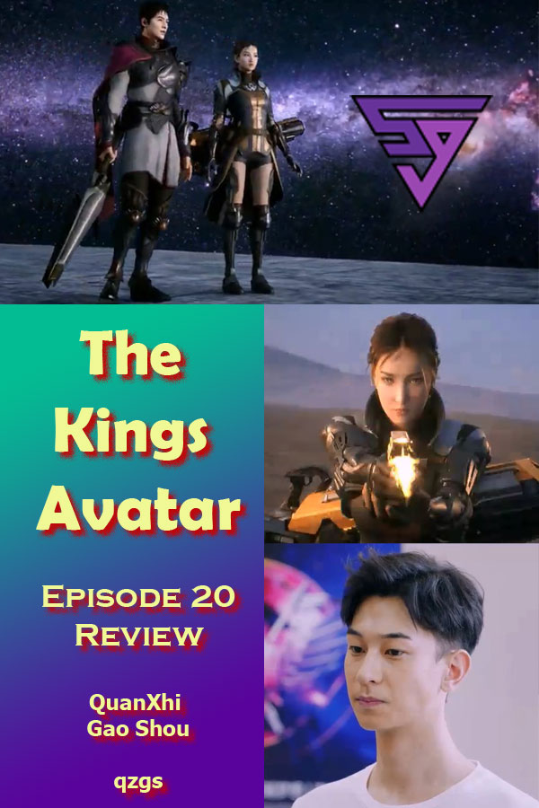 "Review of The Kings Avatar: - Episode 19 - 电视剧全职高手 , ""Dian Shi Ju Quan Zhi Gao Shou""."